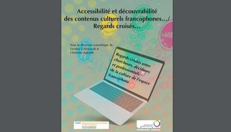 [Lecture] Accessibilité et découvrabilité des contenus culturels francophones… Regards croisés…