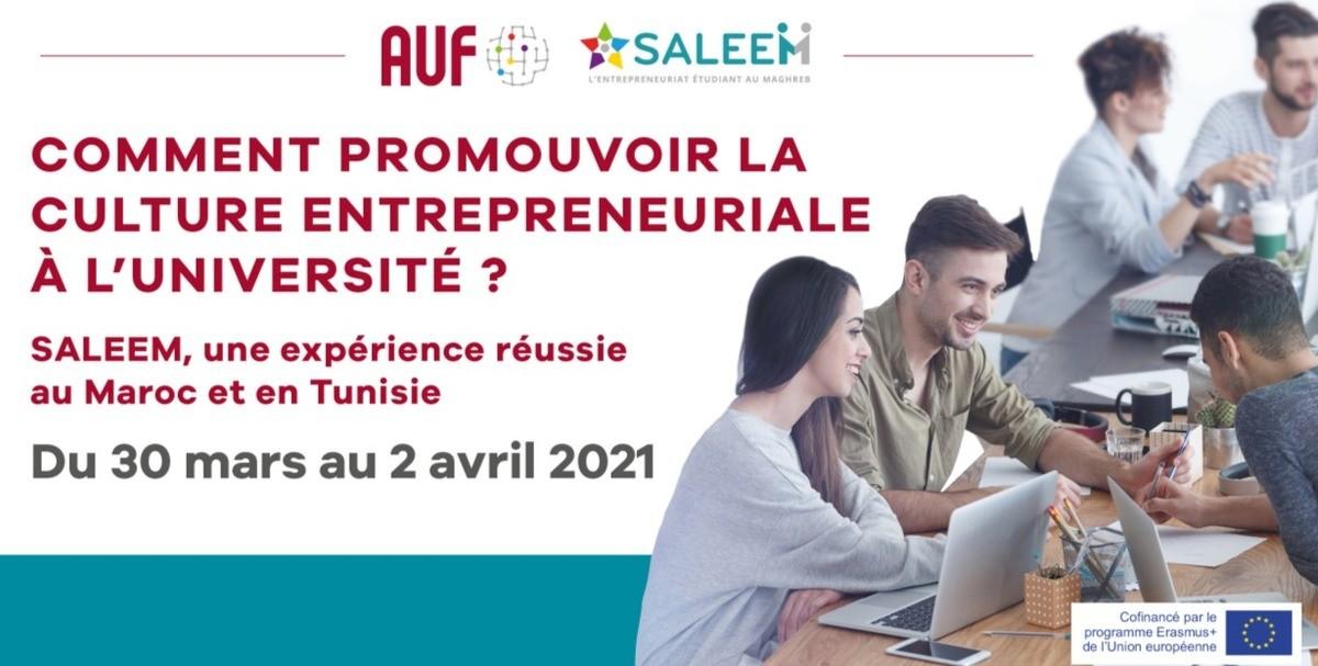 Rencontre internationale de clôture du projet SALEEM – Structuration et Accompagnement de l'Entrepreneuriat Étudiant au Maghreb