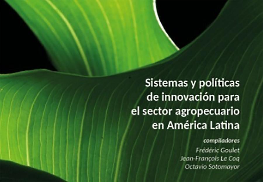 Systèmes et politiques d'innovation pour le secteur agricole en Amérique latine