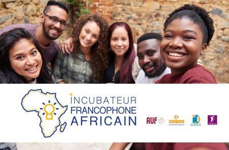Appel à candidatures : Incubateur Francophone Africain